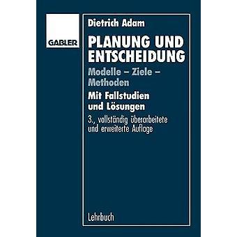 Planung und Entscheidung Modelle Ziele Methoden par Adam & Dietrich