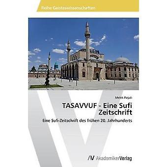 TASAVVUF  Eine Sufi Zeitschrift by Paal Melek