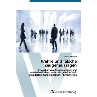 Wahre Und Falsche Zeugenaussagen by Hettler Stefanie