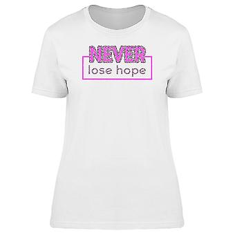 Never Lose Hope Girly Quote Art Tee Women's -Image by Shutterstock