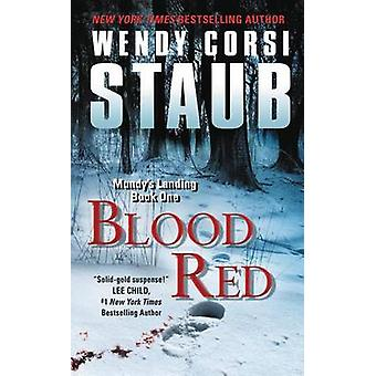 Blood Red - Mundy's Landing Book One by Wendy Corsi Staub - 9780062349