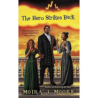 The Hero Strikes Back by Moira J Moore - 9780441014408 Book