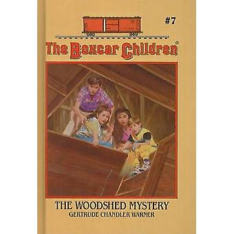 The Woodshed Mystery by Gertrude Chandler Warner - 9780812482164 Book