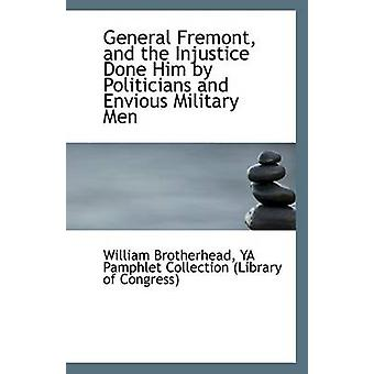 General Fremont - and the Injustice Done Him by Politicians and Envio