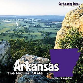 Arkansas - The Natural State by Miriam Coleman - 9781448806553 Book