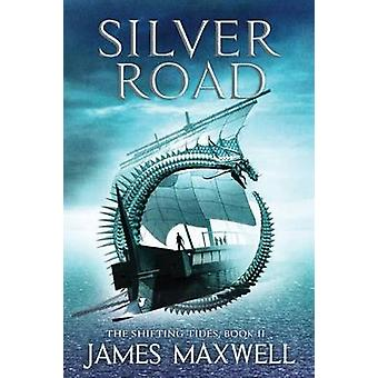 Silver Road by James Maxwell - 9781503938236 Book