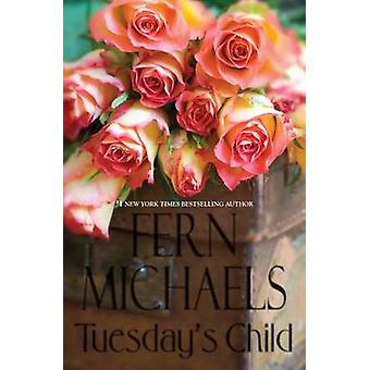 Tuesday's Child (large type edition) by Fern Michaels - 9781594136634