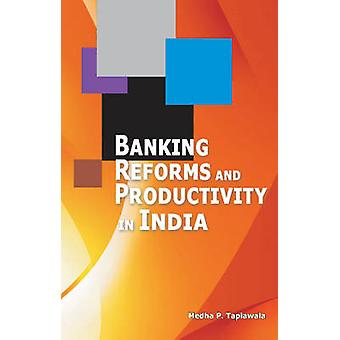 Banking Reforms & Productivity in India by Medha P. Tapiawala - 97881