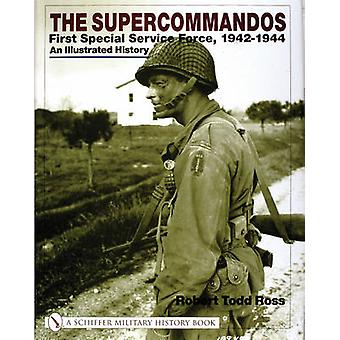 The Supercommandos - First Special Service Force - 1942-1944 an Illust