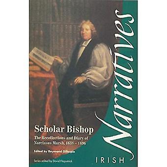 Lärd biskop: de minnen och dagbok av Narcissus Marsh 1638-96 (irländska berättelser S.)