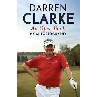 Un libro abierto - mi autobiografía por Darren L. Clarke - 9781444758016 B