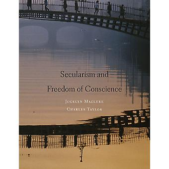 Secularism and Freedom of Conscience (Hardcover) by Maclure Jocelyn Taylor Charles