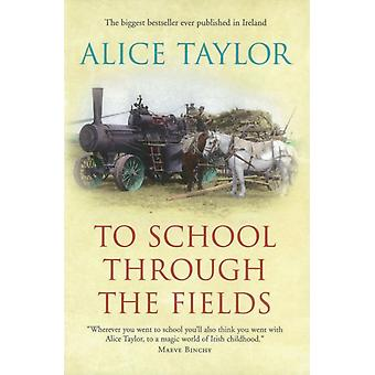 To School Through the Fields (Paperback) by Taylor Alice