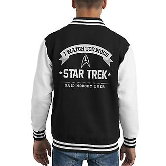 I Watch Too Much Star Trek Said Nobody Ever Kid's Varsity Jacket