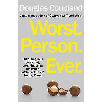 Worst. Person. Ever. by Douglas Coupland - 9780099537397 Book