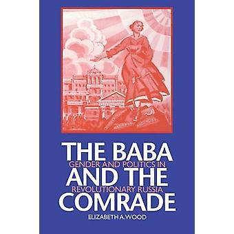 Baba i towarzysz - Gender i polityka w rewolucyjnej Rosji