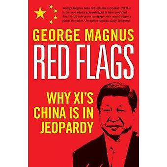 Red Flags - Why Xi's China Is in Jeopardy by Red Flags - Why Xi's China