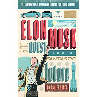 Elon Musk Young Readers' Edition by Ashlee Vance - 9780753545102 Book