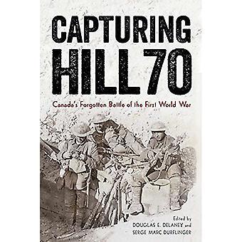 Capturing Hill 70 - Canada's Forgotten Battle of the First World War b