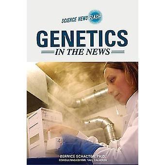 Genetik i nyheterna av Bernice Z. Schacter - Yael Calhoun - 97807910