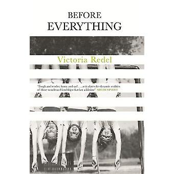Before Everything by Victoria Redel - 9781473651845 Book