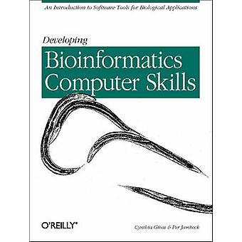 Developing Bioinformatics Computer Skills by Cynthia Gibas - Per Jamb