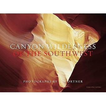 Canyon vildmarken i southwesten av Jon Ortner - 9781599621319 bok