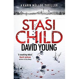 Stasi Child - A Chilling Cold War Thriller by David Young - 9781785770