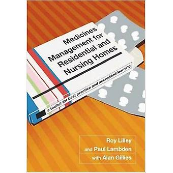 Medicines Management for Residential and Nursing Homes - A Toolkit for