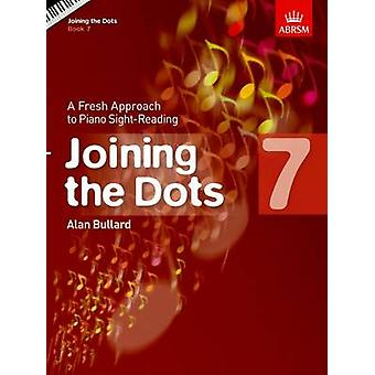 Joining the Dots - Book 7 (Piano) - A Fresh Approach to Piano Sight-Re