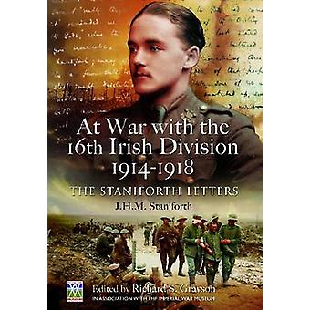 At War with the 16th Irish Division 1914-1918 - The Letters of J. H. M