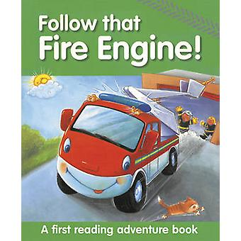 Follow That Fire Engine! - A First Reading Adventure Book by Nicola Ba