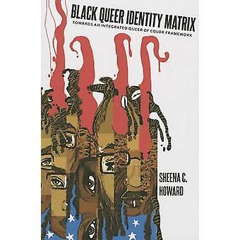 Zwarte Queer identiteit Matrix - naar een geïntegreerde Queer voor kleur Fra
