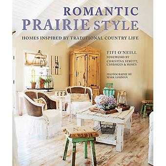 Romantic Prairie Style - Homes Inspired by Traditional Country Life by
