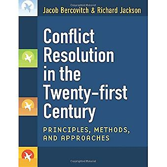 Conflict Resolution in the Twenty-first Century: Principles, Methods, and Approaches
