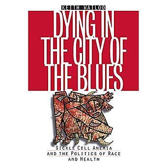 Kuolee City Blues: sirppisoluanemia ja politiikan rodun ja terveys (Studies in sosiaalinen lääketiede)