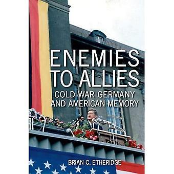 Ennemis aux alliés: Allemagne de la guerre froide et de la mémoire américaine (études en conflit, la diplomatie et la paix)