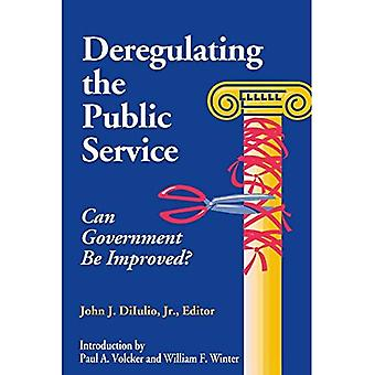 Deregulating the Public Service: Can Government be Improved?