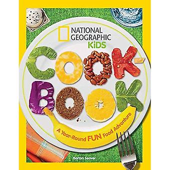 Cookbook: A Year-Round Fun Food Adventure (National Geographic Kids)