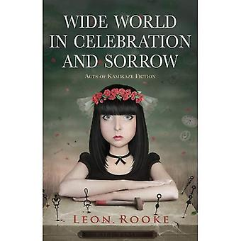 Wide World in Celebration and Sorrow: Acts of Kamikaze Fiction