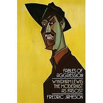 Fábulas de la agresión: Wyndham Lewis, el modernista como fascista