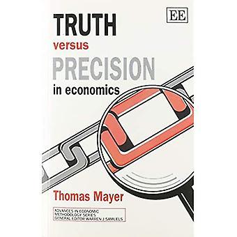 Truth versus precision in economics