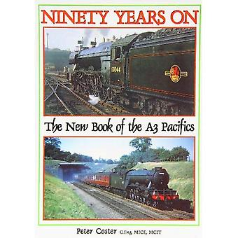 Ninety Years on: The New Book of the A3 Pacifics