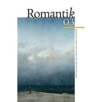 Romantik 03 (Romantik: Journal for the Study of Romantizismen)