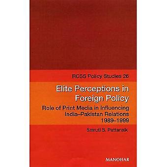 Percezioni d'elite in politica estera: ruolo dei supporti di stampa nell'influenzare le relazioni di India-Pakistan, 1989-1999