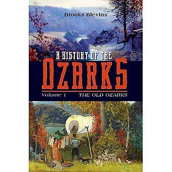 A History of the Ozarks, Band 1: die alte Ozarks