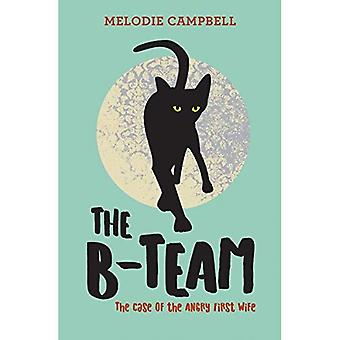 The B-Team: The Case of the Angry First Wife (Rapid Reads)