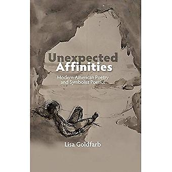 Unexpected Affinities: Modern American Poetry & Symbolist Poetics