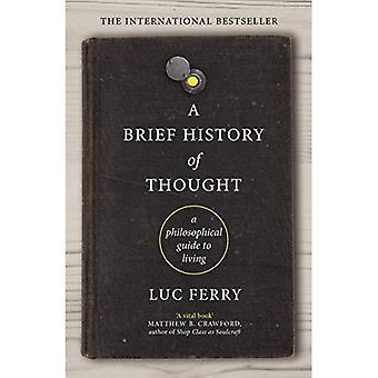 Eine kurze Geschichte des Denkens: eine philosophische Guide to Living