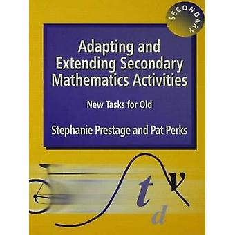 Adapting and Extending Secondary Mathematics Activities by Prestage & Stephanie